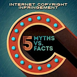 Copyright Infringement: 5 Myths [Infographic]